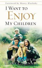 I Want to Enjoy My Children PDF