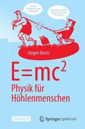 E=mc^2: Physik für Höhlenmenschen