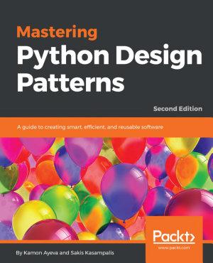 Mastering Python Design Patterns PDF