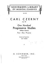 One hundred progressive studies: without octaves : for the piano : op. 139