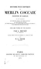 Histoire maccaronique de Merlin Coccaie, prototype de Rabelais, avec des notes par G. Brunet [Transl.].