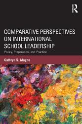 Comparative Perspectives On International School Leadership Book PDF