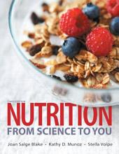 Nutrition: From Science to You, Edition 3