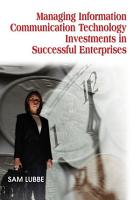 Managing Information Communication Technology Investments in Successful Enterprises PDF