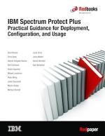 IBM Spectrum Protect Plus Practical Guidance for Deployment, Configuration, and Usage