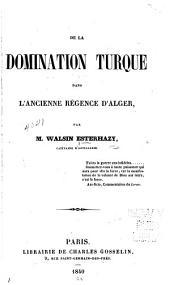 De la domination turque dans l'ancienne régence d'Alger