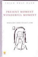 Present Moment, Wonderful Moment (hc)