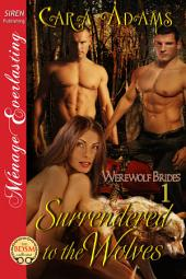 Surrendered to the Wolves [Werewolf Brides 1]