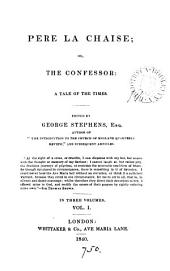 Père La Chaise; or, The confessor, ed. [or rather written] by G. Stephens