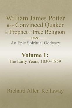 William James Potter from Convinced Quaker to Prophet of Free Religion PDF