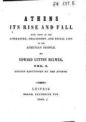 Athens, Its Rise and Fall: 1, Volume 1