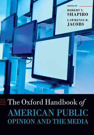 The Oxford Handbook of American Public Opinion and the Media PDF