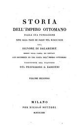 Storia Dell'Impero Ottomano Dalla Sua Fondazione Sino Alla Pace Di Jassy Nel 1792 ... Con Documenti Ed Una Carta Dell'Impero Ottomano: Volume 2
