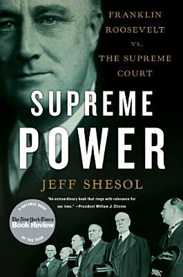Supreme Power  Franklin Roosevelt vs  the Supreme Court