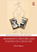 Modernity, History, and Politics in Czech Art