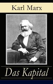 Das Kapital - Vollständige Gesamtausgabe in 3 Bänden: Kritik der politischen Ökonomie: Der Produktionsprozeß des Kapitals + Der Zirkulationsprozeß des Kapitals + Der Gesamtprozeß der kapitalistischen Produktion