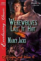 Werewolves Like It Hot [Of Dragons and Wolves 16]