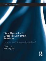 New Dynamics in Cross Taiwan Strait Relations PDF
