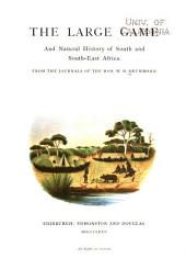 The Large Game and Natural History of South and South-East Africa: From the Journals of the Hon. W. H. Drummond