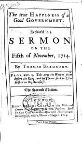 The true happiness of a good government: explain'd in a sermon: Volume 9