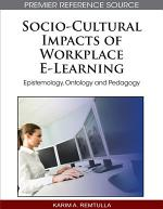 Socio-Cultural Impacts of Workplace E-Learning: Epistemology, Ontology and Pedagogy