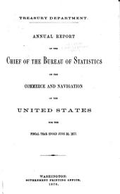 Annual Report of the Chief of the Bureau of Statistics on the Commerce and Navigation of the United States for the Fiscal Year Ended ..: Volume 1