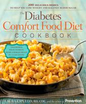 The Diabetes Comfort Food Diet Cookbook: 200 Delicious Dishes to Help You Lose Weight and Balance Blood Sugar