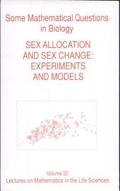 Some Mathematical Questions in Biology--sex Allocation and Sex Change: Experiments and Models