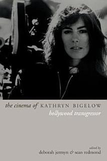 The Cinema of Kathryn Bigelow Book