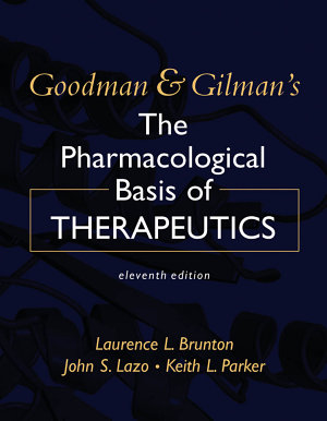 Goodman   Gilman s The Pharmacological Basis of Therapeutics  Eleventh Edition PDF
