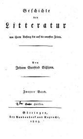 Geschichte der Litteratur von ihrem Anfang bis auf die neuesten Zeiten: Band 2,Ausgabe 2