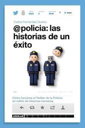 @policía: las historias de un éxito: Cómo funciona el Twitter de la policía: un millón de historias humanas