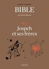 La Bible - Les récits fondateurs T13: Joseph et ses frères