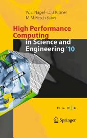 High Performance Computing in Science and Engineering '10: Transactions of the High Performance Computing Center, Stuttgart (HLRS) 2010
