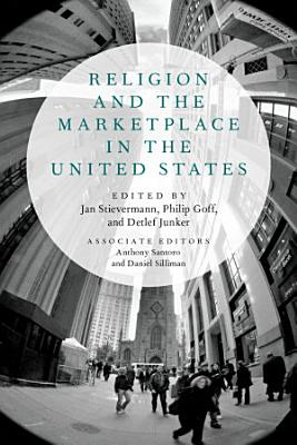 Religion and the Marketplace in the United States PDF