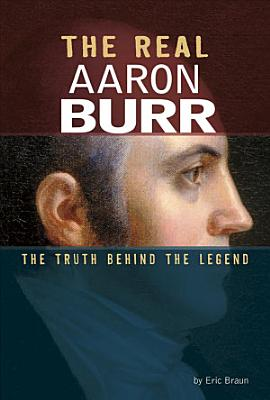 The Real Aaron Burr