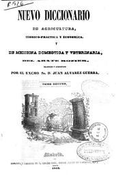 Nuevo diccionario de agricultura, teórica-práctica y económica y de medicina doméstica y veterinaria: Volumen 10