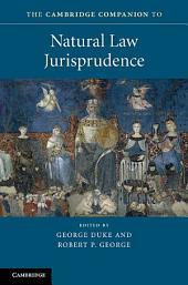 The Cambridge Companion to Natural Law Jurisprudence
