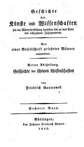 Geschichte der Poesie und Beredsamkeit seit dem Ende des dreizehnten Jahrhunderts: 6
