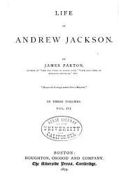 Life of Andrew Jackson: Volume 3