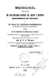 Moechialogía: tratado de los pecados contra el sesto y noveno mandamientos del Decalogo