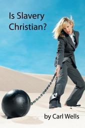 Is Slavery Christian?