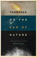 Tunguska  or the End of Nature PDF