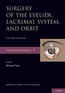 Surgery of the Eyelid  Lacrimal System  and Orbit Book