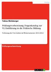 Prüfungsvorbereitung, Fragenkatalog zur VL Einführung in die Politische Bildung: Vorlesung der Uni Gießen im Wintersemester 2011/2012