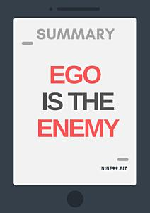 Summary  Ego is the Enemy Book