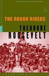 The Rough Riders: (A Modern Library E-Book)