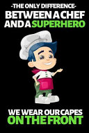The Only Difference Between Chef And Superhero