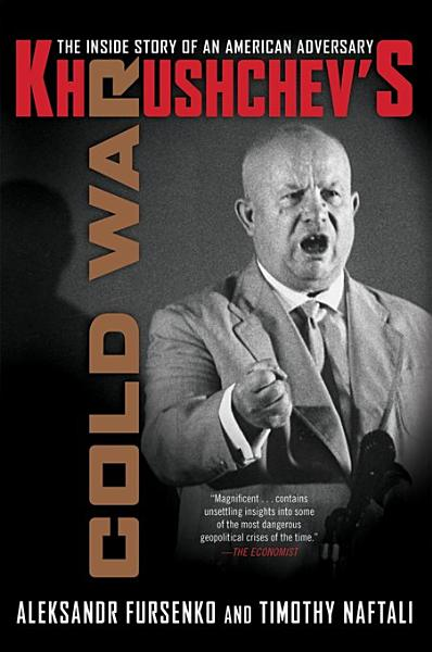 Download Khrushchev s Cold War  The Inside Story of an American Adversary Book