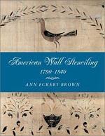 American Wall Stenciling, 1790-1840